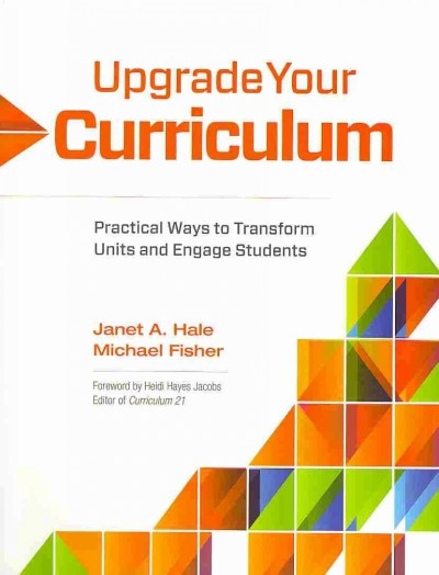 Upgrade your curriculum : practical ways to transform units and engage students /