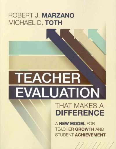 Teacher evaluation that makes a difference : a new model for teacher growth and student achievement /