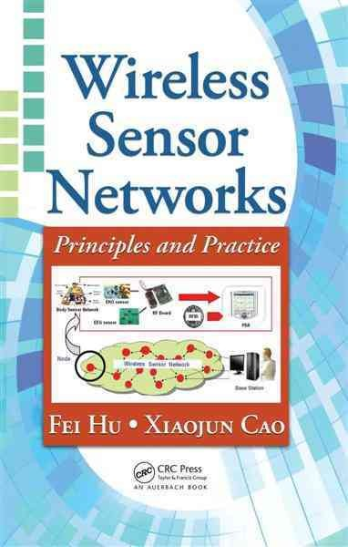 Wireless sensor networks : principles and practice /