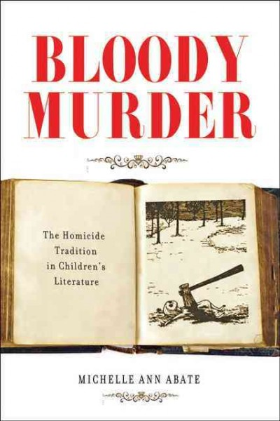 Bloody murder : the homicide tradition in children