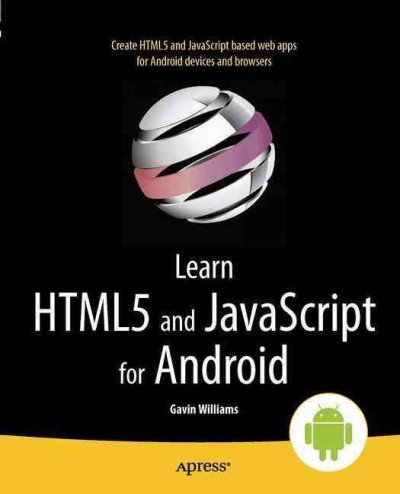 Learn HTML5 and JavaScript for Android /