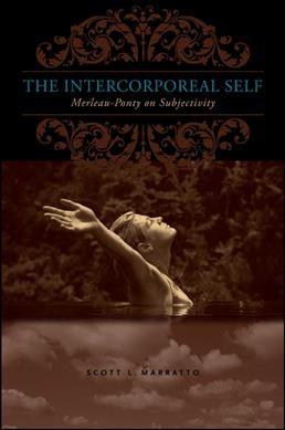 The intercorporeal self : Merleau-Ponty on subjectivity /