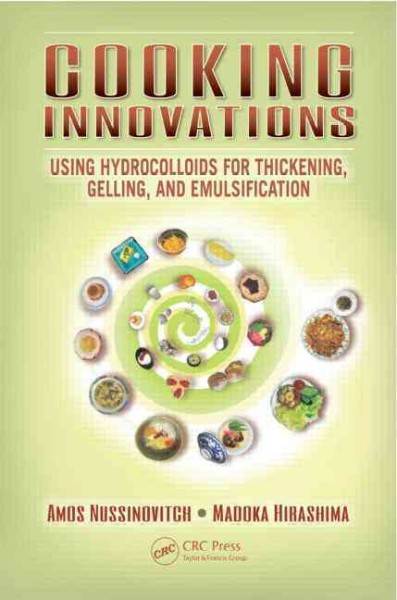 Cooking innovations : using hydrocolloids for thickening, gelling, and emulsification