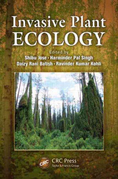 Invasive plant ecology /