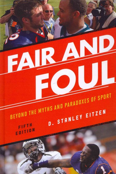 Fair and foul : beyond the myths and paradoxes of sport /
