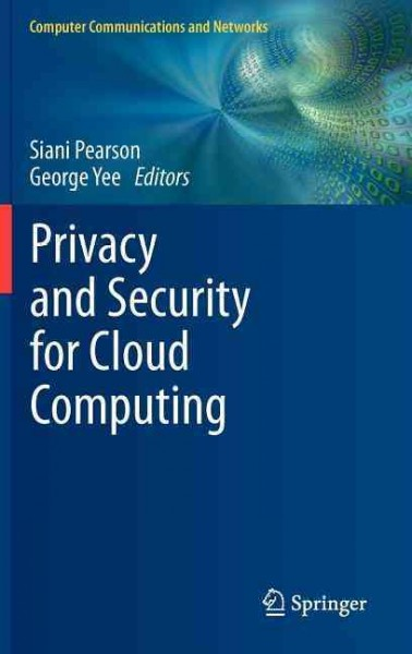 Privacy and security for cloud computing /