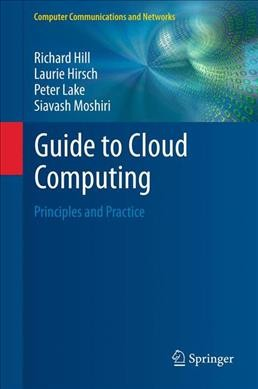Guide to cloud computing : : principles and practice
