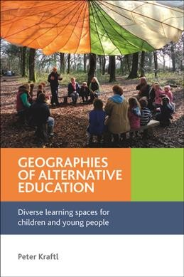 Geographies of alternative education : diverse learning spaces for children and young people /