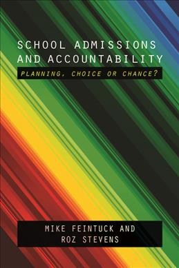 School admissions and accountability : planning, choice or chance? /