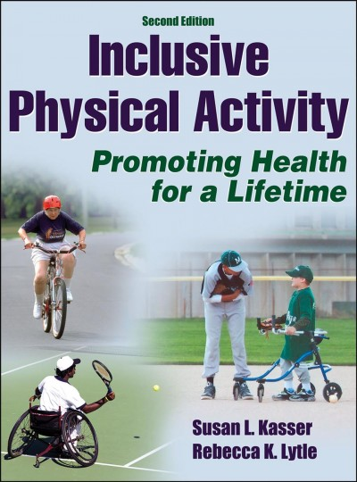 Inclusive physical activity : promoting health for a lifetime /