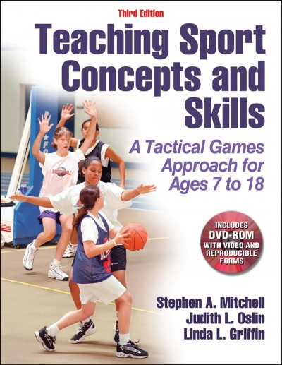 Teaching sport concepts and skills : a tactical games approach for ages 7 to 18 /