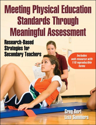 Meeting physical education standards through meaningful assessment : research-based strategies for secondary teachers /