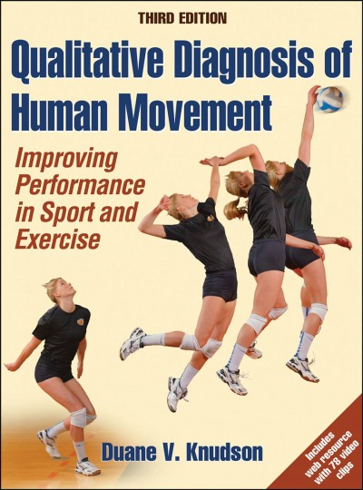 Qualitative diagnosis of human movement : improving performance in sport and exercise /