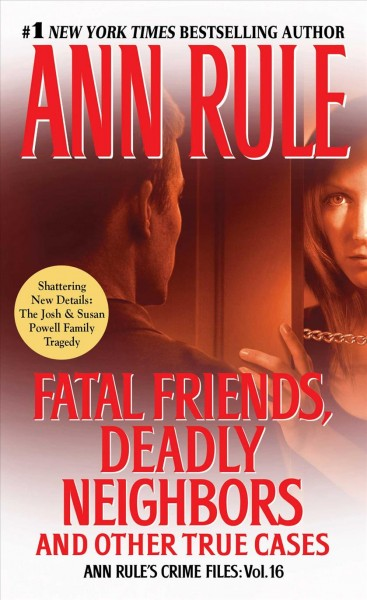 Fatal friends- deadly neighbors : : and other true cases