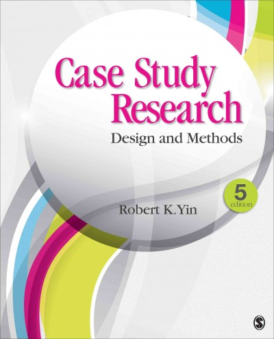 Case study research : design and methods /