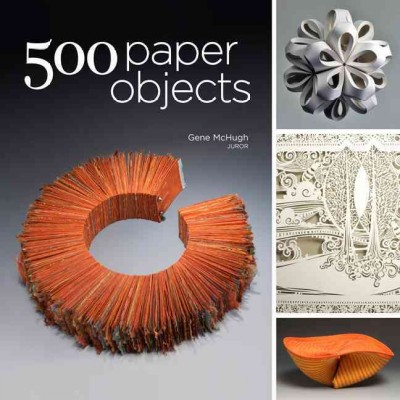 500 paper objects : new directions in paper art /