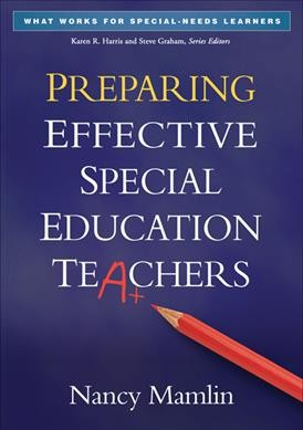 Preparing effective special education teachers /