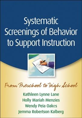 Systematic screenings of behavior to support instruction : from preschool to high school /