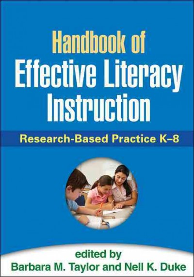 Handbook of effective literacy instruction : research-based practice K-8 /