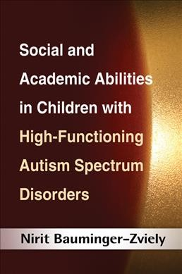 Social and academic abilities in children with high-functioning autism spectrum disorders /