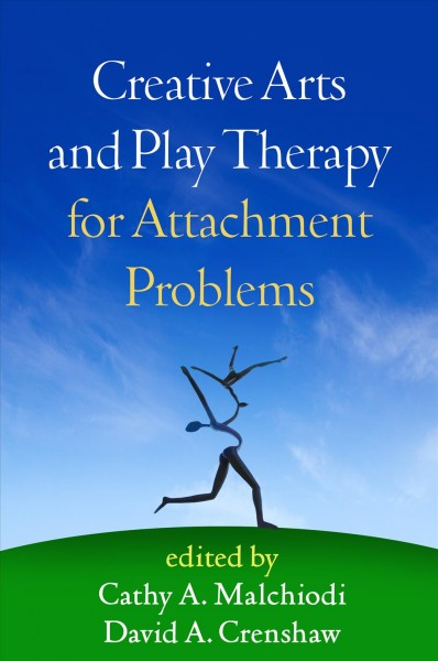 Creative arts and play therapy for attachment problems /