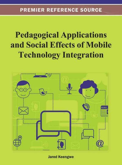 Pedagogical applications and social effects of mobile technology integration /