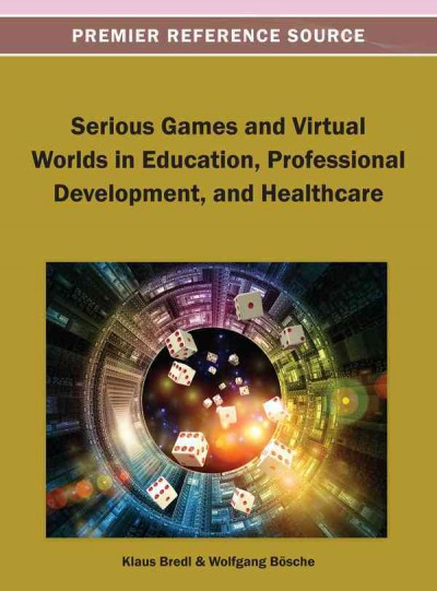 Serious games and virtual worlds in education, professional development, and healthcare /