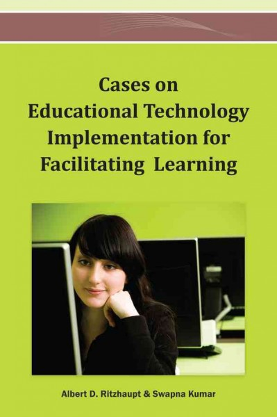 Cases on educational technology implementation for facilitating learning /