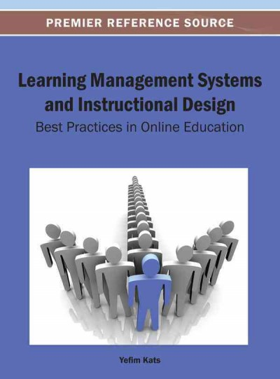 Learning management systems and instructional design : best practices in online education /