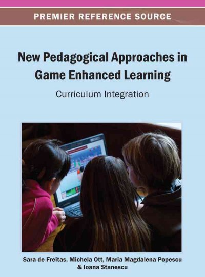 New pedagogical approaches in game enhanced learning : curriculum integration /