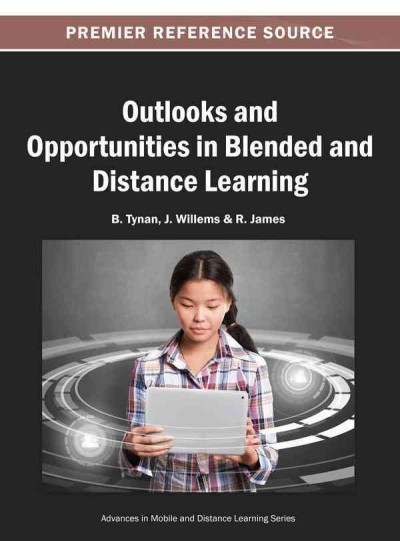 Outlooks and opportunities in blended and distance learning /