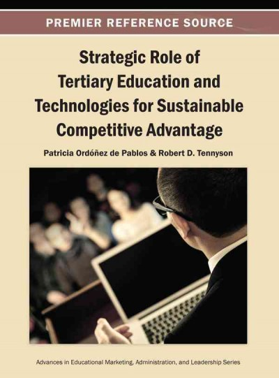 Strategic role of tertiary education and technologies for sustainable competitive advantage /