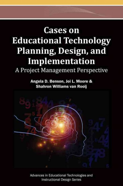 Cases on educational technology planning, design, and implementation : a project management perspective /