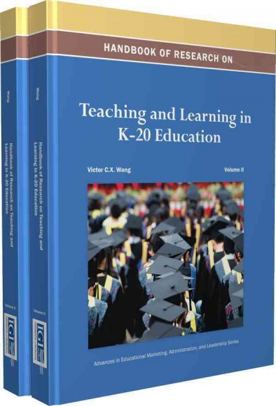 Handbook of research on teaching and learning in K-20 education /