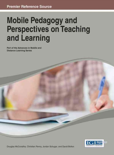 Mobile pedagogy and perspectives on teaching and learning /