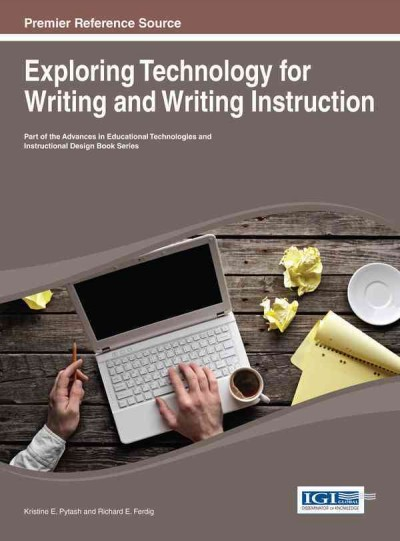 Exploring technology for writing and writing instruction /