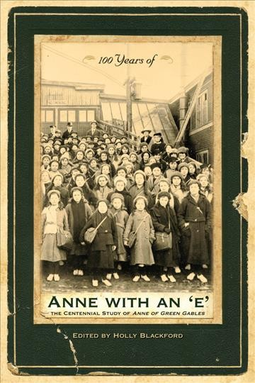"100 years of Anne with an ""e"" : the centennial study of Anne of Green Gables /"