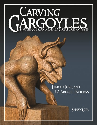 Carving gargoyles : grotesques, and other creatures of myth