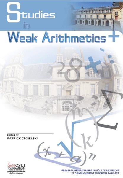 Studies in weak arithmetics /