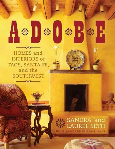 Adobe : : homes and interiors of Taos- Santa Fe and the Southwest