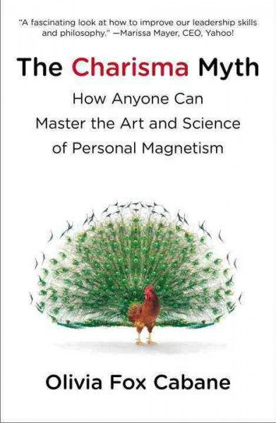 The charisma myth : : how anyone can master the art and science of personal magnetism