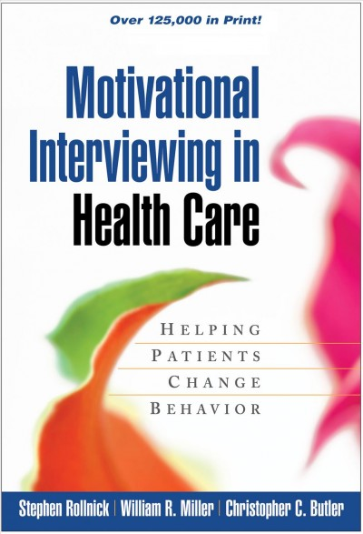 Motivational interviewing in health care : helping patients change behavior /