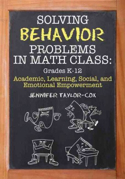 Solving behavior problems in math class : academic, learning, social, and emotional empowerment /