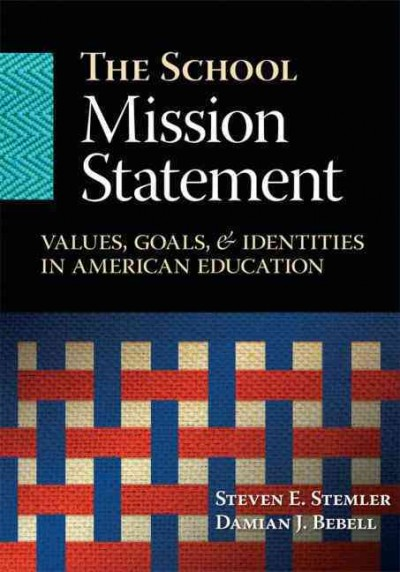 The school mission statement : values, goals, and identities in American education /