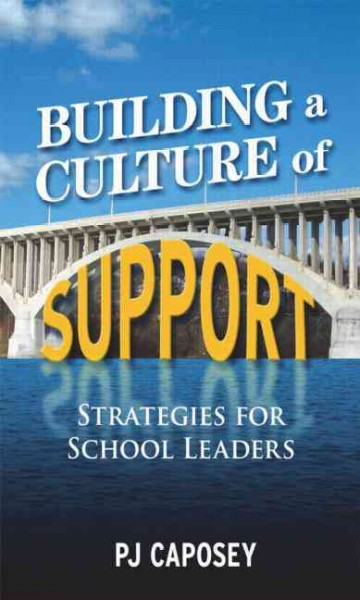 Building a culture of support : strategies for school leaders /