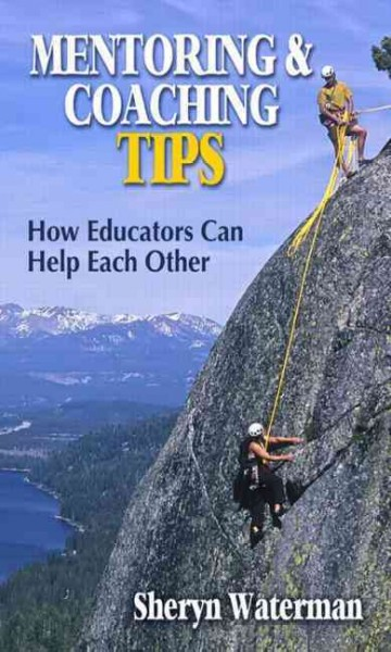 Mentoring & coaching tips : how educators can help each other /