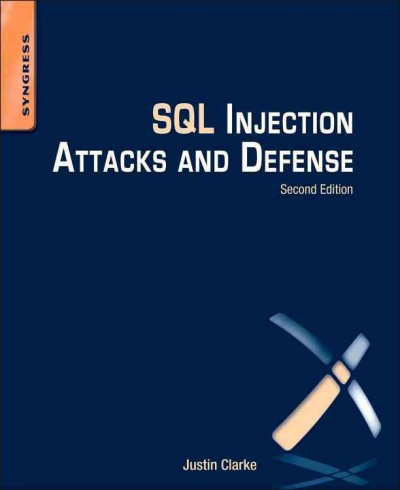 SQL injection attacks and defense /