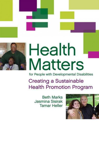 Health matters for people with developmental disabilities : creating a sustainable health promotion program /