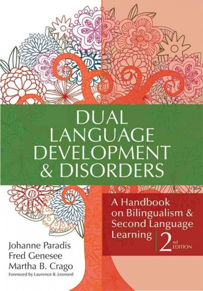 Dual language development and disorders : a handbook on bilingualism and second language learning /