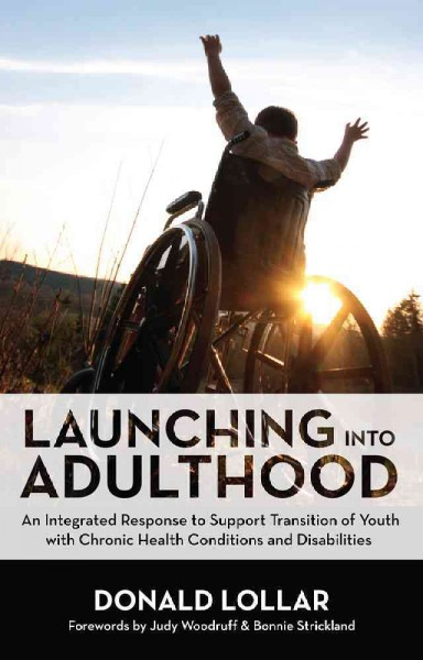 Launching into adulthood : an integrated response to support transition of youth with chronic health conditions and disabilities /